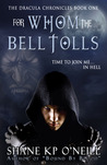For Whom The Bell Tolls by Shane K.P. O'Neill