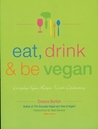 Eat, Drink and Be Vegan by Dreena Burton