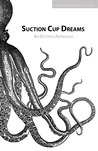 Suction Cup Dreams: An Octopus Anthology