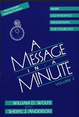 A Message in a Minute: More Lighthearted Minidramas for Churches