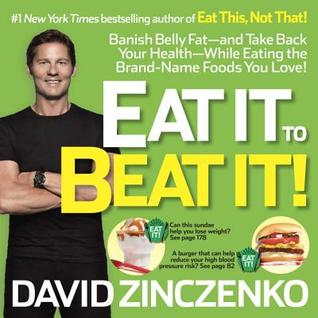 Eat It to Beat It: The No-Diet Food Lover's Plan to Put You Back on the Road to Health