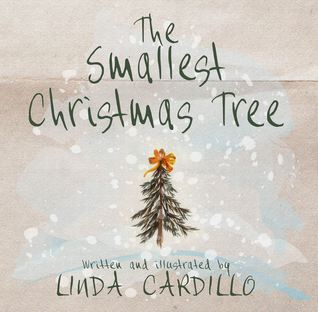 The Smallest Christmas Tree by Linda Cardillo