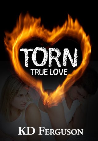 Torn True Love by K.D. Ferguson