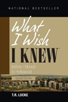What I Wish I Knew Before I Moved to Hollywood (2nd Edition)