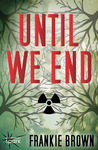 Until We End by Frankie Brown