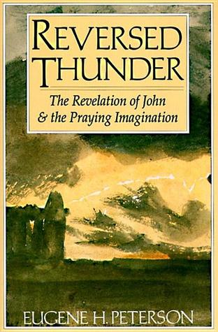 Reversed Thunder by Eugene H. Peterson