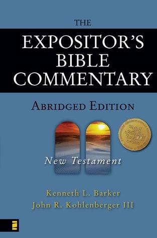 The Expositor's Bible Commentary Abridged Edition by Kenneth L. Barker