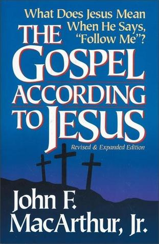 The Gospel According to Jesus by John MacArthur