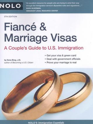 Fiance & Marriage Visas by Ilona M. Bray