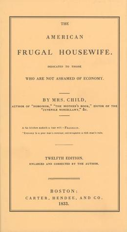 The American Frugal Housewife by Lydia Maria Francis Child