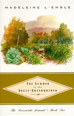 The Summer of the Great-Grandmother (Crosswicks Journal, #2)