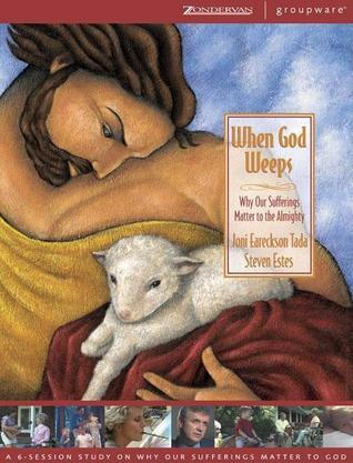 When God Weeps by Joni Eareckson Tada