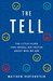 The Tell by Matthew Hertenstein
