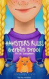 Hamsters Rule, Gerbils Drool (The Adventures of Sally Jane Hesslop)