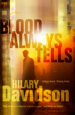Blood Always Tells by Hilary Davidson