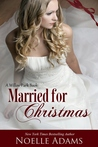 Married for Christmas by Noelle  Adams