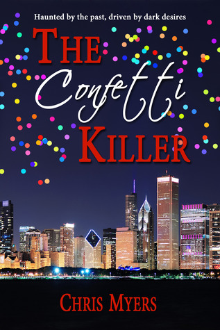The Confetti Killer by Chris  Myers