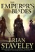 The Emperor's Blades by Brian Staveley