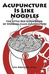 Acupuncture is Like Noodles by Lisa Rohleder