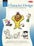 Cartooning: Character Design: Learn the art of cartooning step by step