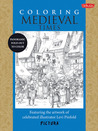 Coloring Medieval Times: Featuring the artwork of celebrated illustrator Levi Pinfold