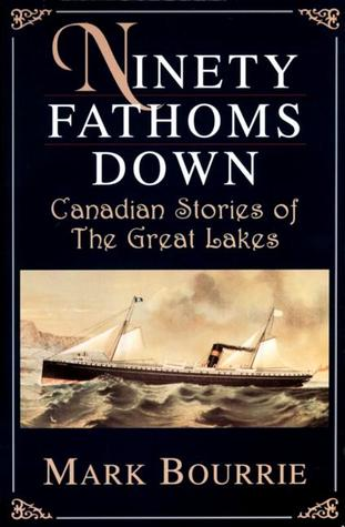 Ninety Fathoms Down by Mark Bourrie