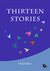 Thirteen Stories – Volume 1
