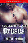 Fueled by Lust by Celeste Prater