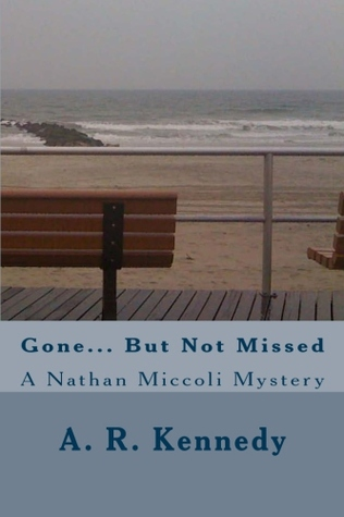 Gone...But Not Missed (Nathan Miccoli Mystery, #1)