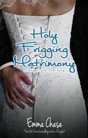 Holy Frigging Matrimony (Tangled, #1.5)