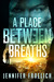 A Place Between Breaths by Jennifer Froelich