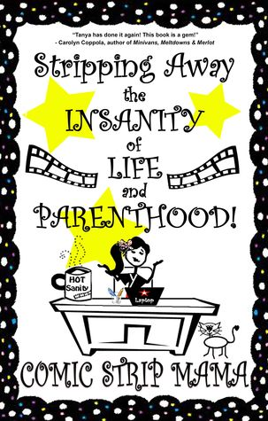 Stripping Away the Insanity of Life and Parenthood! (Volume 1... by Tanya Masse