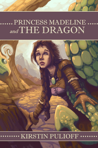 Princess Madeline and the Dragon by Kirstin Pulioff