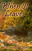 When It Leaves by Savannah Rayne