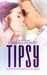 Tipsy (Take It Off, #5)