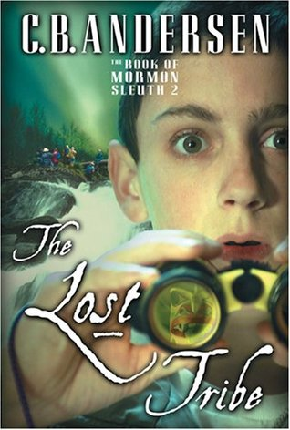 The Lost Tribe (The Book of Mormon Sleuth, Vol. 2)