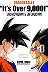 Dragon Ball Z 'It's Over 9,000!' Cosmovisiones en colisión
