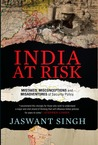 India at Risk: Mistakes, Misconceptions and Misadventures of Security Policy