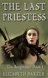 The Last Priestess (The Songmaker #1)