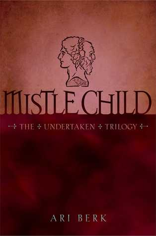 Mistle Child (The Undertaken, #2)