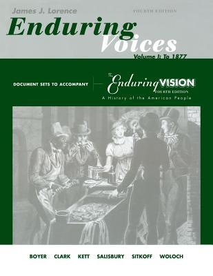 Enduring Voices: Document Sets to Accompany the Enduring Vision: A History of the American People : Volume I, to 1877 (4th Edition)