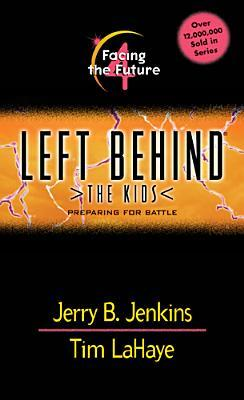 Facing the Future: Preparing for Battle (Left Behind: The Kids, #4)