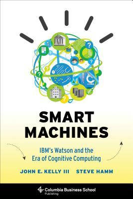 Smart Machines by John E. Kelly