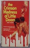 The Crimson Madness of Little Doom
