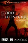 Good Intentions by D.N. Simmons