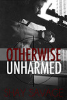Otherwise Unharmed (Evan Arden Trilogy, #3)