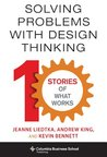 Solving Problems with Design Thinking (Columbia Business School Publishing)