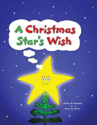A Christmas Star's Wish by James Jay Gordy