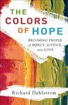 Colors of Hope, The: Becoming People of Mercy, Justice, and Love