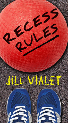 Recess Rules by Jill Vialet